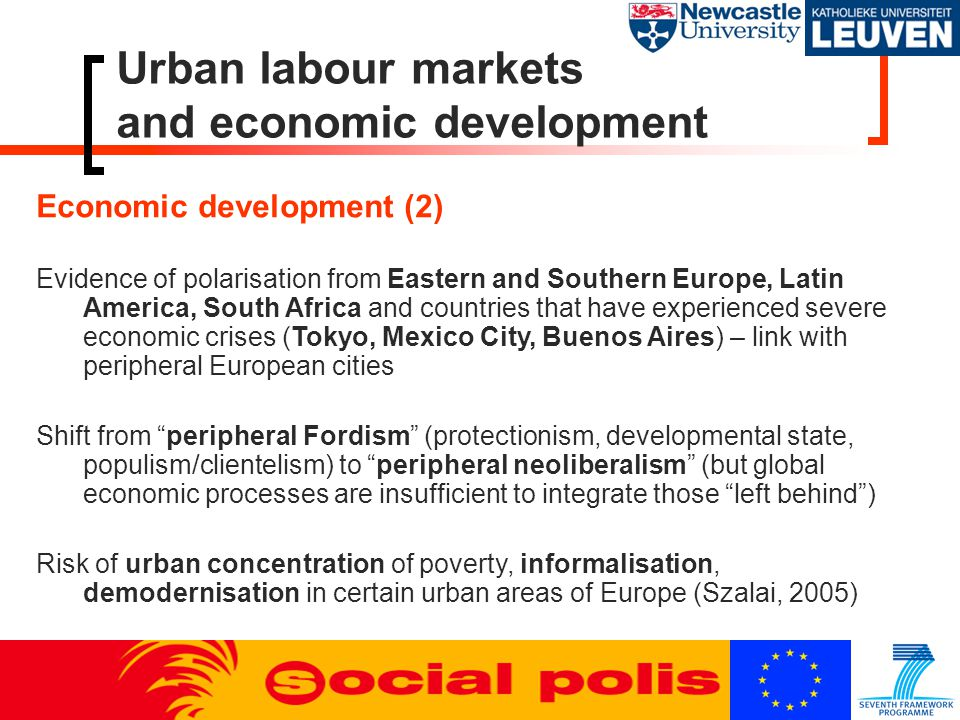 Urban labour markets and economic development Economic development (2) Evidence of polarisation from Eastern and Southern Europe, Latin America, South