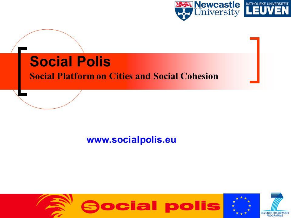 Social Polis Social Platform on Cities and Social Cohesion www.socialpolis.eu