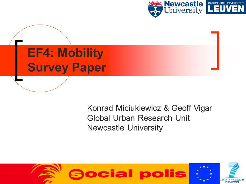 EF4: Mobility Survey Paper Konrad Miciukiewicz & Geoff Vigar Global Urban Research Unit Newcastle University