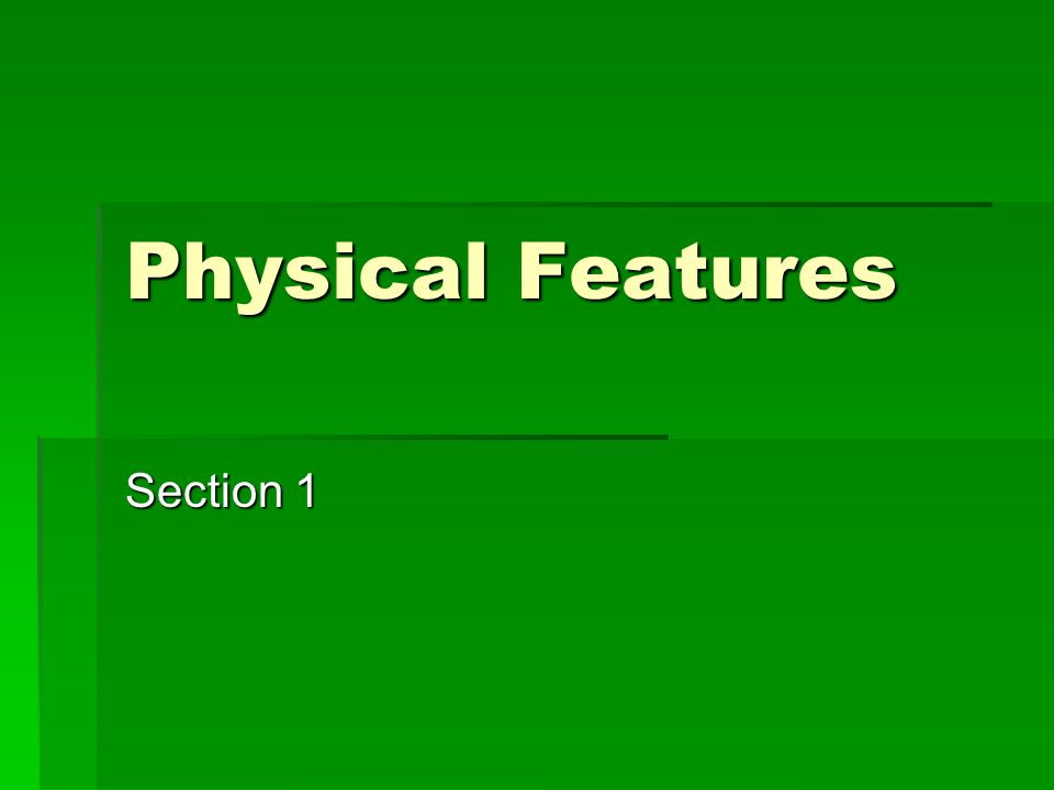 Physical Features Section 1
