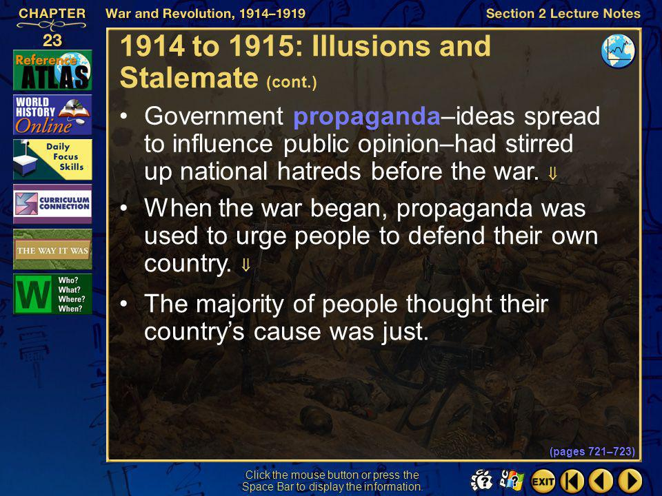 Section 2-7 1914 to 1915: Illusions and Stalemate (pages 721–723) The events of August 1914 shattered two previously held ideas: that war was not wort