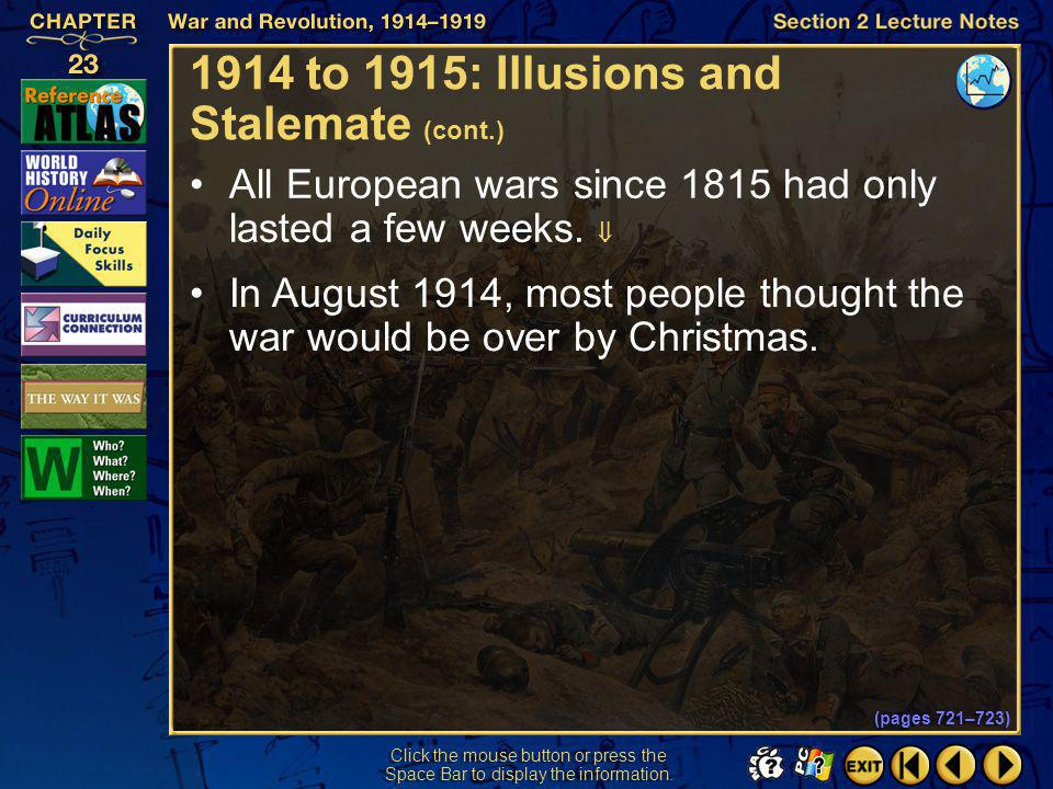 Section 2-8 Click the mouse button or press the Space Bar to display the information. 1914 to 1915: Illusions and Stalemate (cont.) Government propaga