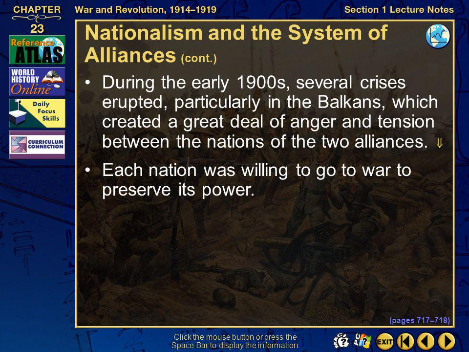 Section 1-8 Nationalism and the System of Alliances (cont.) Two main alliances divided Europe: The Triple Alliance (1882) was made up of Germany, Aust
