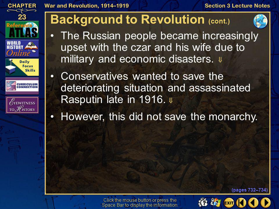 Section 3-8 Click the mouse button or press the Space Bar to display the information. Background to Revolution (cont.) Czar Nicholas II relied on his