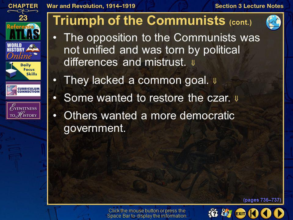 Section 3-28 Click the mouse button or press the Space Bar to display the information. Triumph of the Communists (pages 736–737) The Communists won th