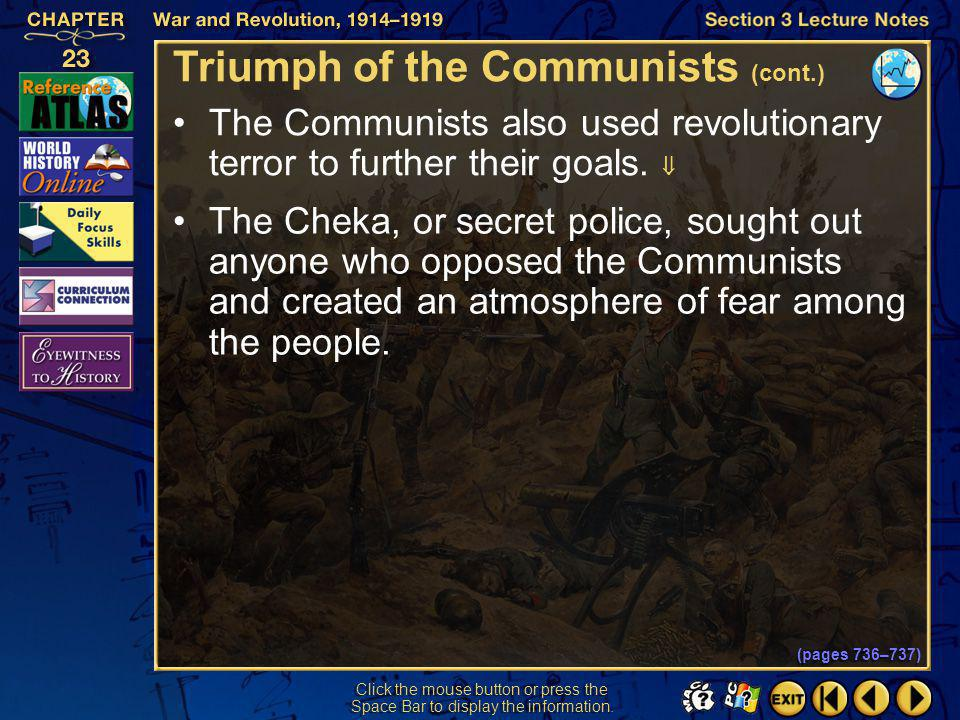 Section 3-30 Click the mouse button or press the Space Bar to display the information. Triumph of the Communists (cont.) The Communists had a strong s