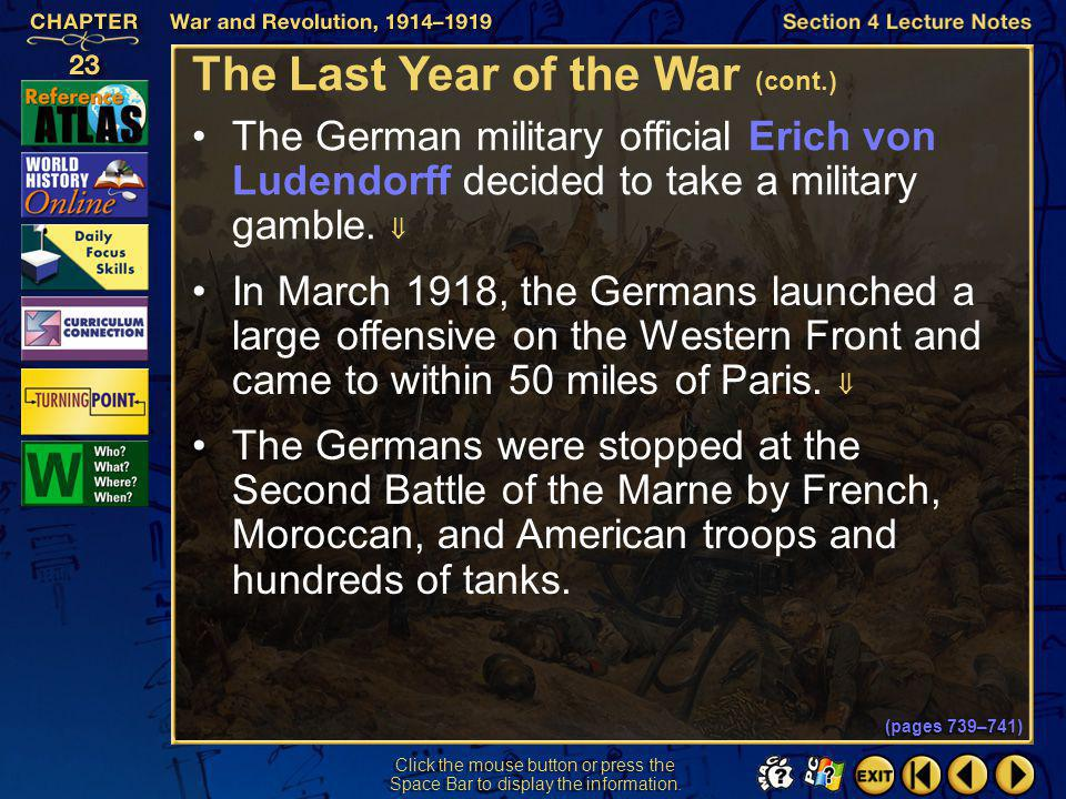 Section 4-7 Click the mouse button or press the Space Bar to display the information. The Last Year of the War (pages 739–741) During 1917, the Allies