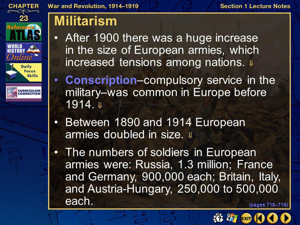 Section 1-15 After 1900 there was a huge increase in the size of European armies, which increased tensions among nations.