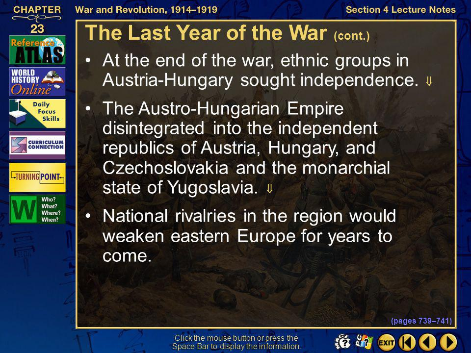 Section 4-12 Click the mouse button or press the Space Bar to display the information. The Last Year of the War (cont.) In December 1918, a group of r