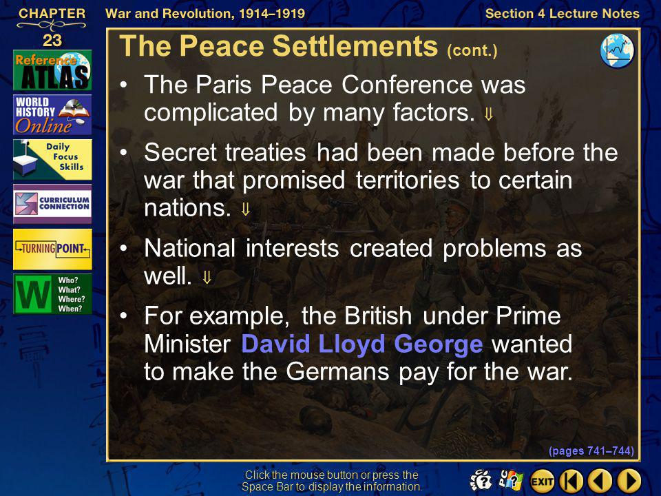 Section 4-17 Click the mouse button or press the Space Bar to display the information. The Peace Settlements (cont.) President Woodrow Wilson outlined