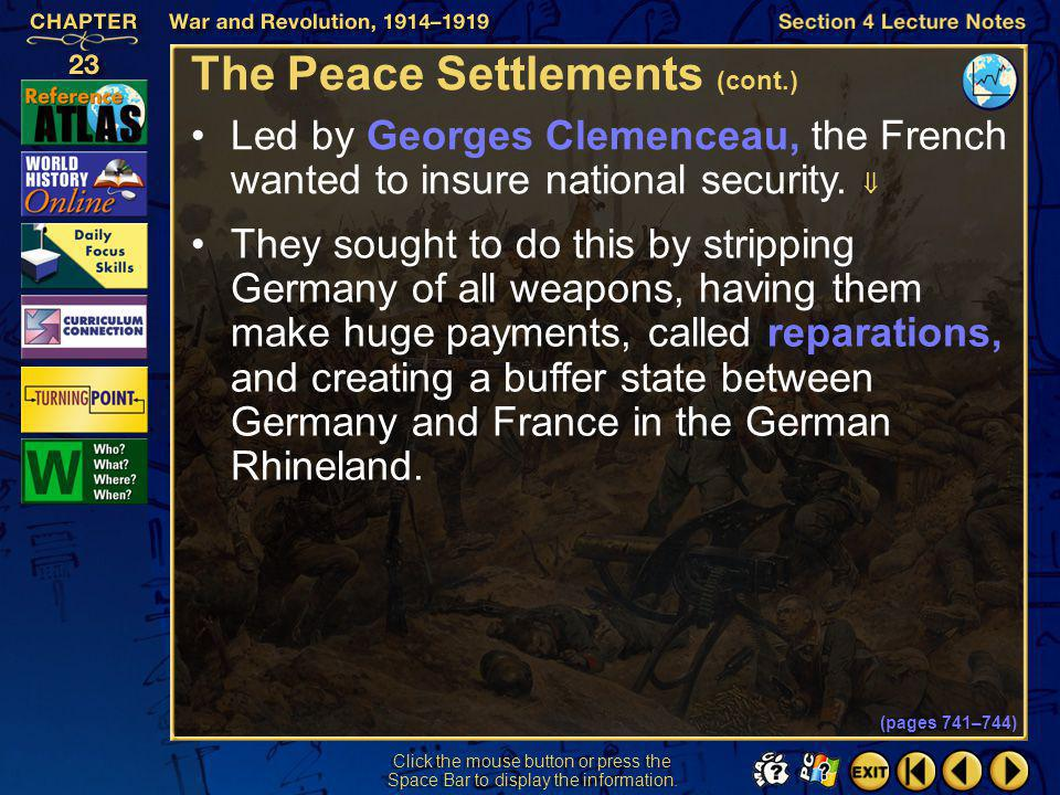 Section 4-18 Click the mouse button or press the Space Bar to display the information. The Peace Settlements (cont.) The Paris Peace Conference was co