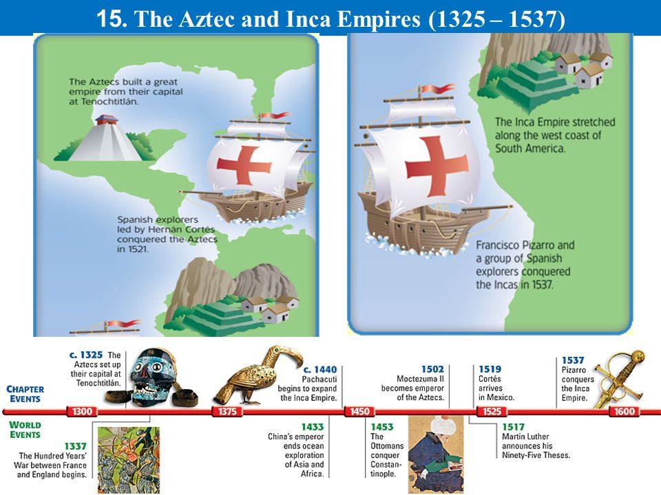 15. The Aztec and Inca Empires (1325 – 1537)