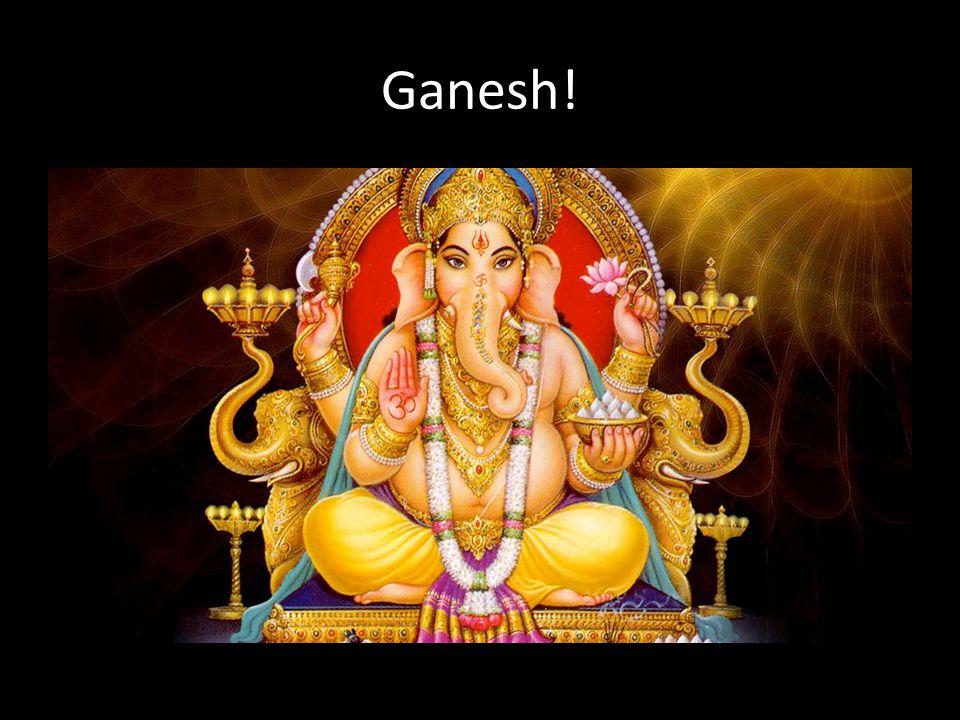 Ganesh!