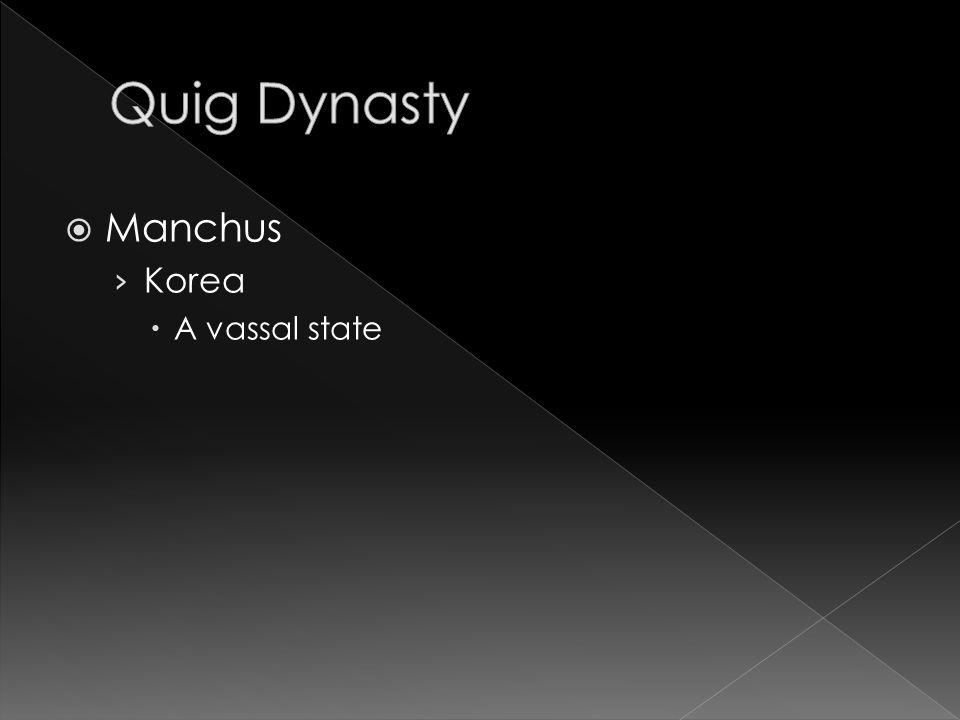 Manchus › Korea  A vassal state