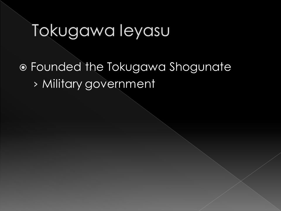  Founded the Tokugawa Shogunate › Military government