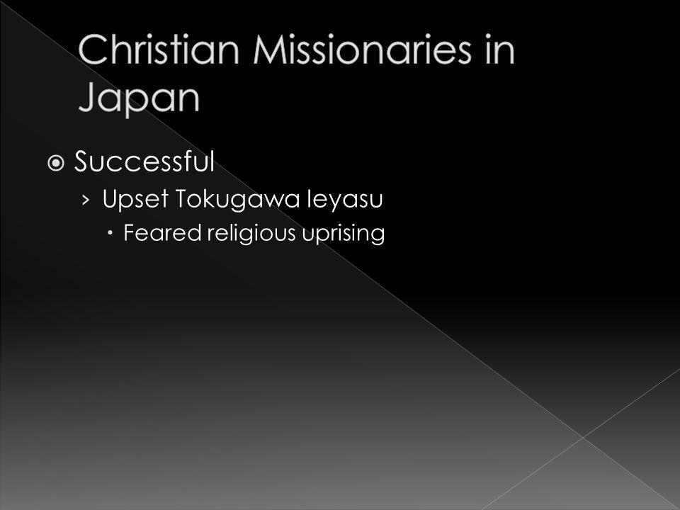  Successful › Upset Tokugawa Ieyasu  Feared religious uprising