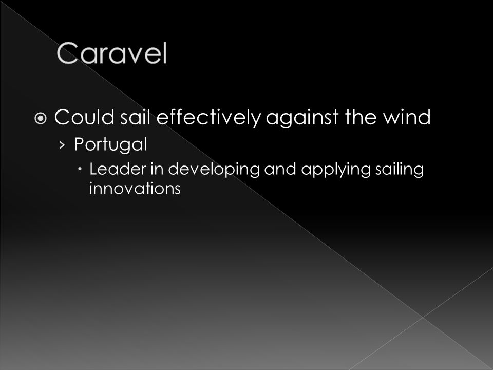 Could sail effectively against the wind › Portugal  Leader in developing and applying sailing innovations