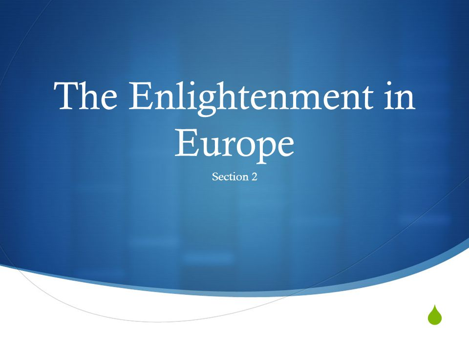  The Enlightenment in Europe Section 2