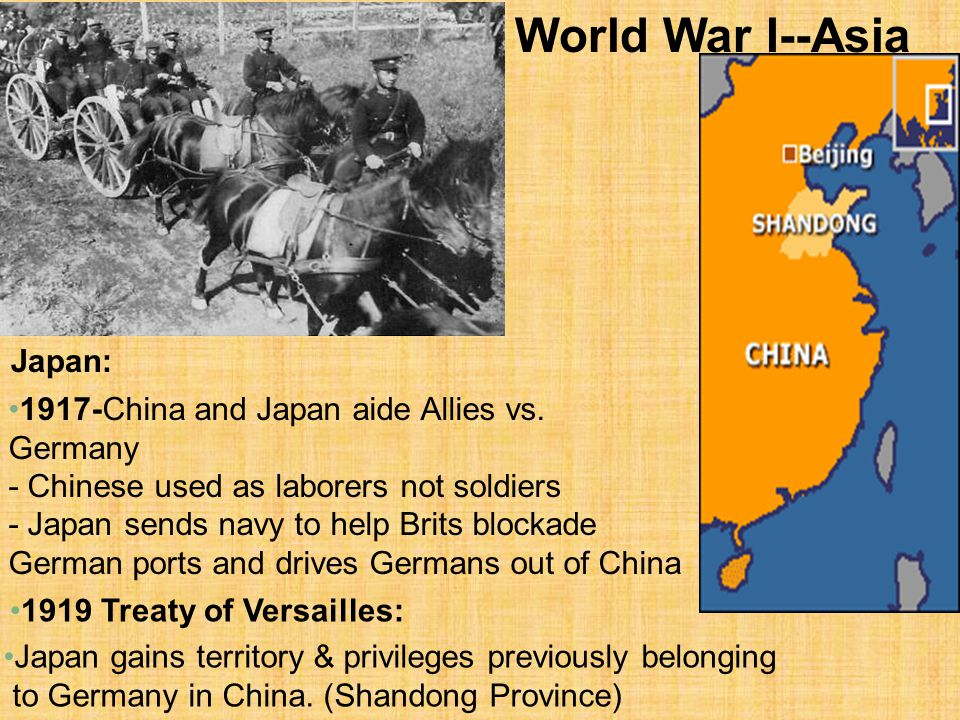 World War I--Asia Japan: 1917-China and Japan aide Allies vs.
