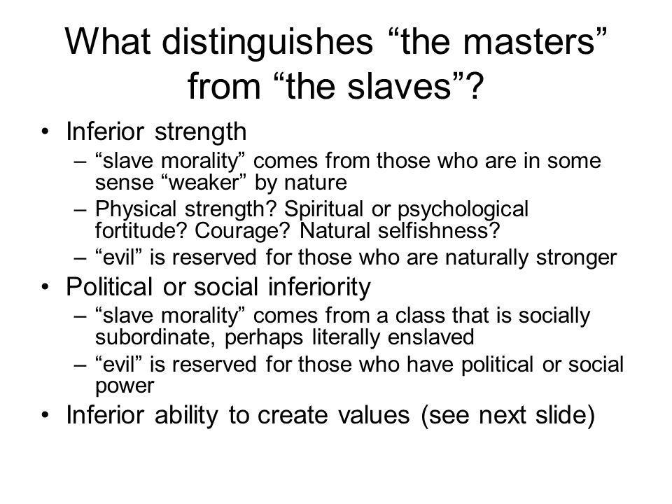 What distinguishes the masters from the slaves .