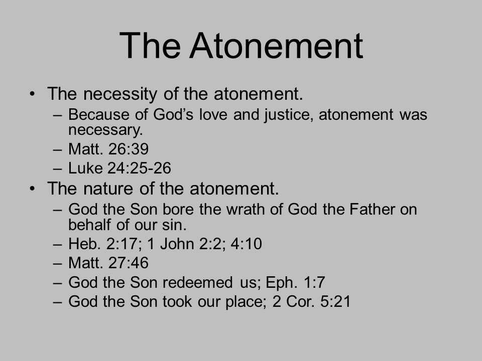 The Atonement The necessity of the atonement.