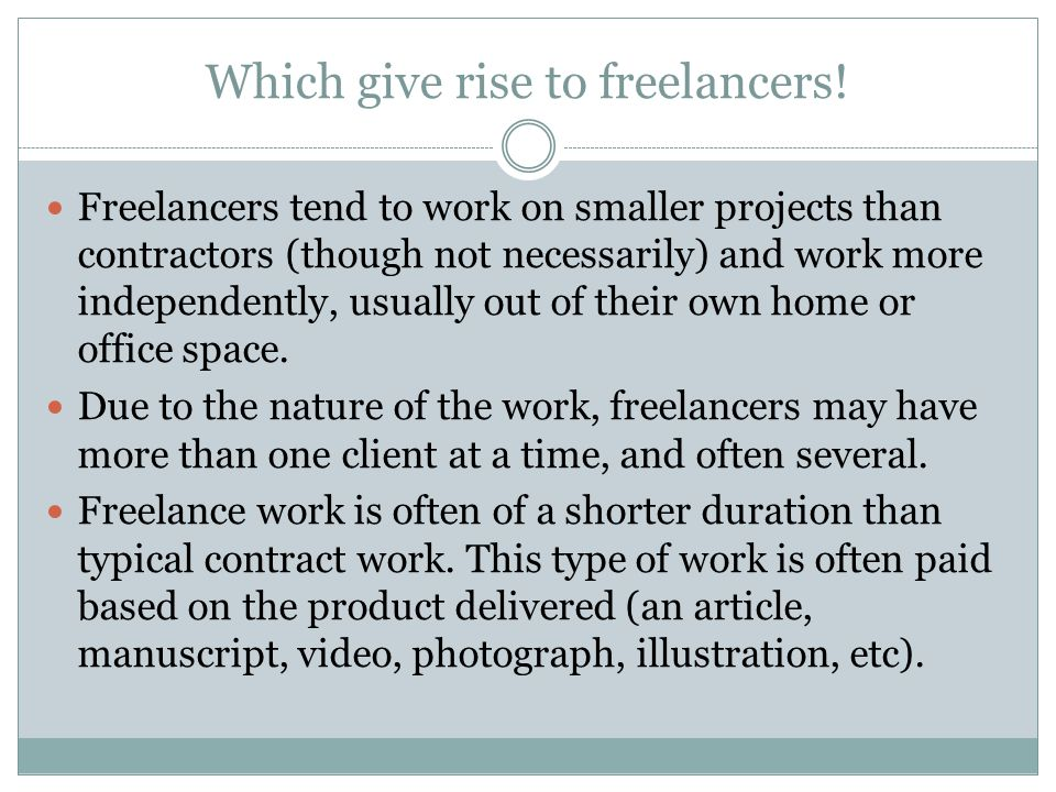 Which give rise to freelancers.