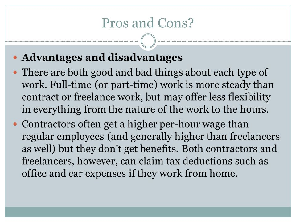 Pros and Cons.