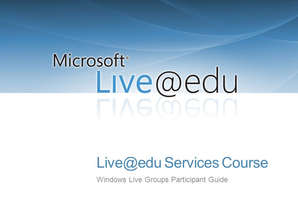 Services Course Windows Live Groups Participant Guide