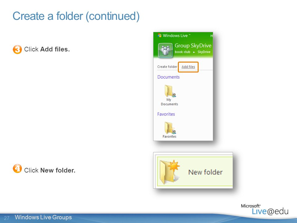 27 Windows Live Groups Create a folder (continued) Click Add files. Click New folder.