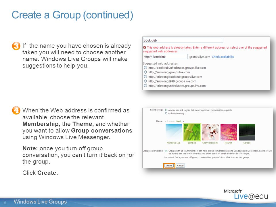 8 Windows Live Groups Create a Group (continued) If the name you have chosen is already taken you will need to choose another name.