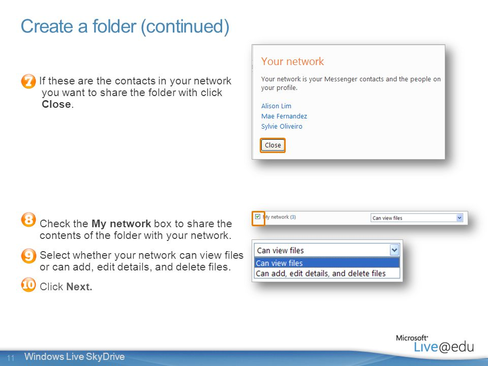 11 Windows Live SkyDrive If these are the contacts in your network you want to share the folder with click Close.