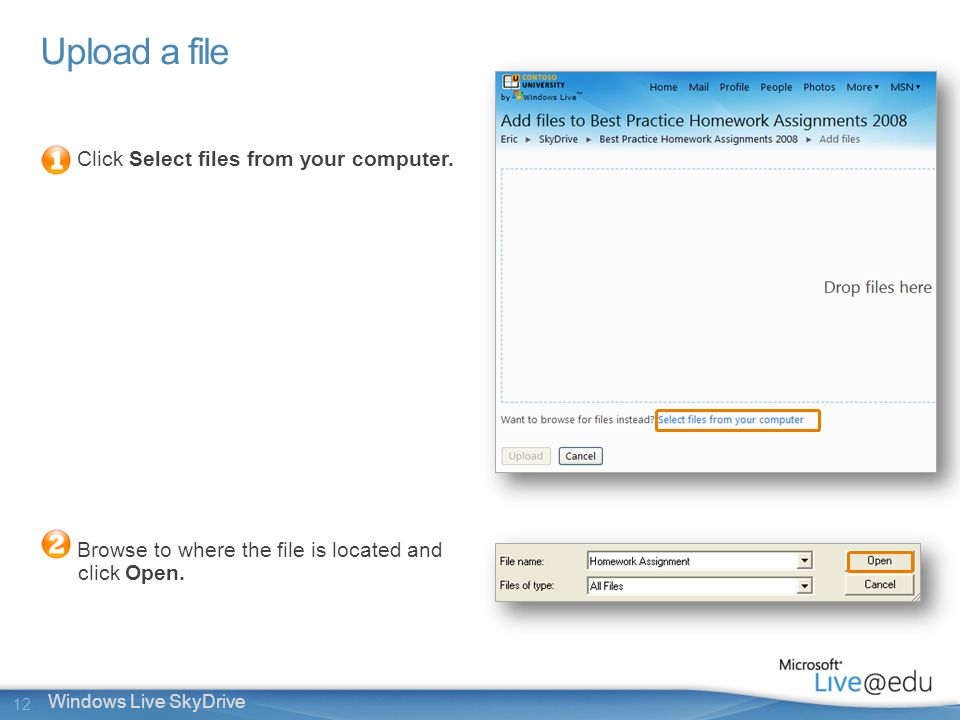 12 Windows Live SkyDrive Upload a file Click Select files from your computer.