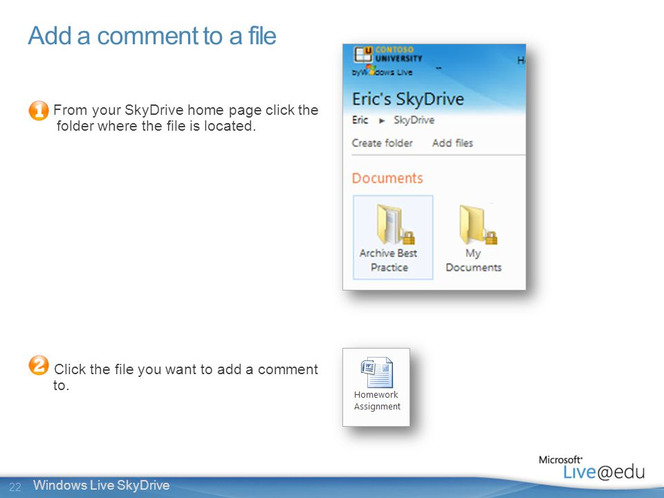 22 Windows Live SkyDrive From your SkyDrive home page click the folder where the file is located.