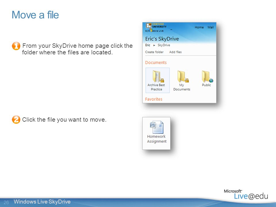 26 Windows Live SkyDrive Move a file From your SkyDrive home page click the folder where the files are located.