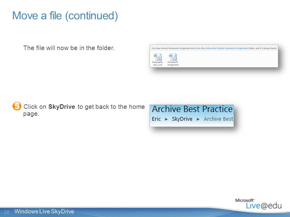 28 Windows Live SkyDrive Move a file (continued) The file will now be in the folder.