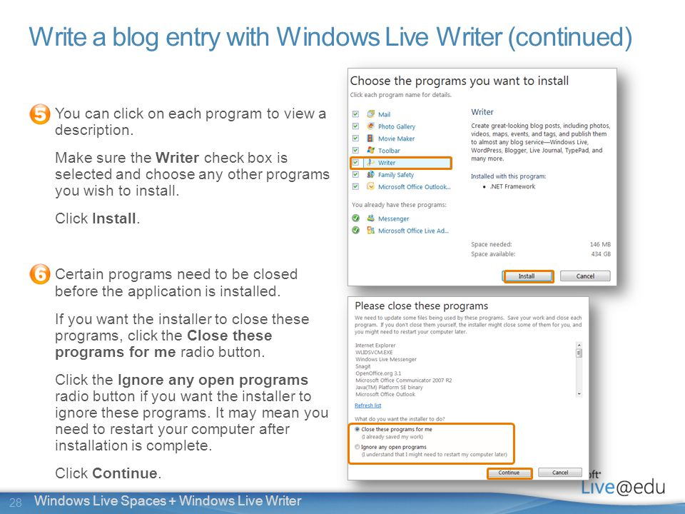 28 Windows Live Spaces + Windows Live Writer Write a blog entry with Windows Live Writer (continued) You can click on each program to view a description.