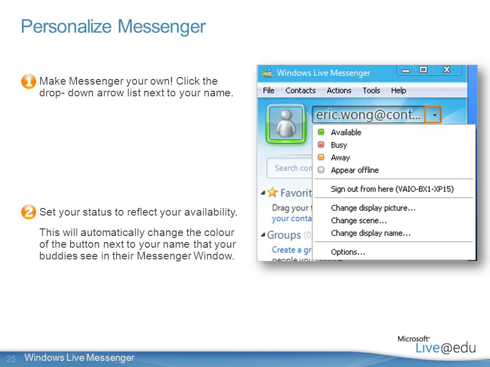25 Windows Live Messenger Personalize Messenger Make Messenger your own.