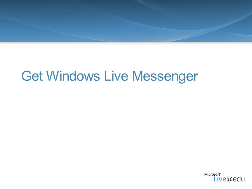 26 Windows Live Messenger Personalize Messenger (continued) Click Change display name and type your name as you would like it to appear to your Messenger buddies and click OK.