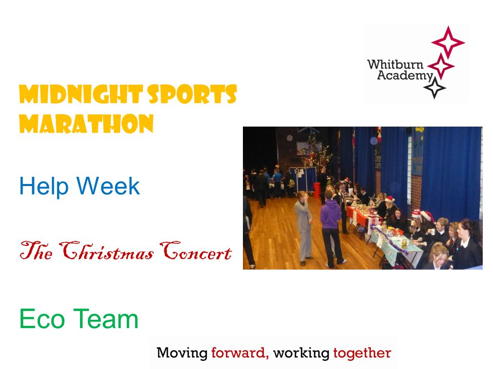 Midnight sports marathon Help Week The Christmas Concert Eco Team