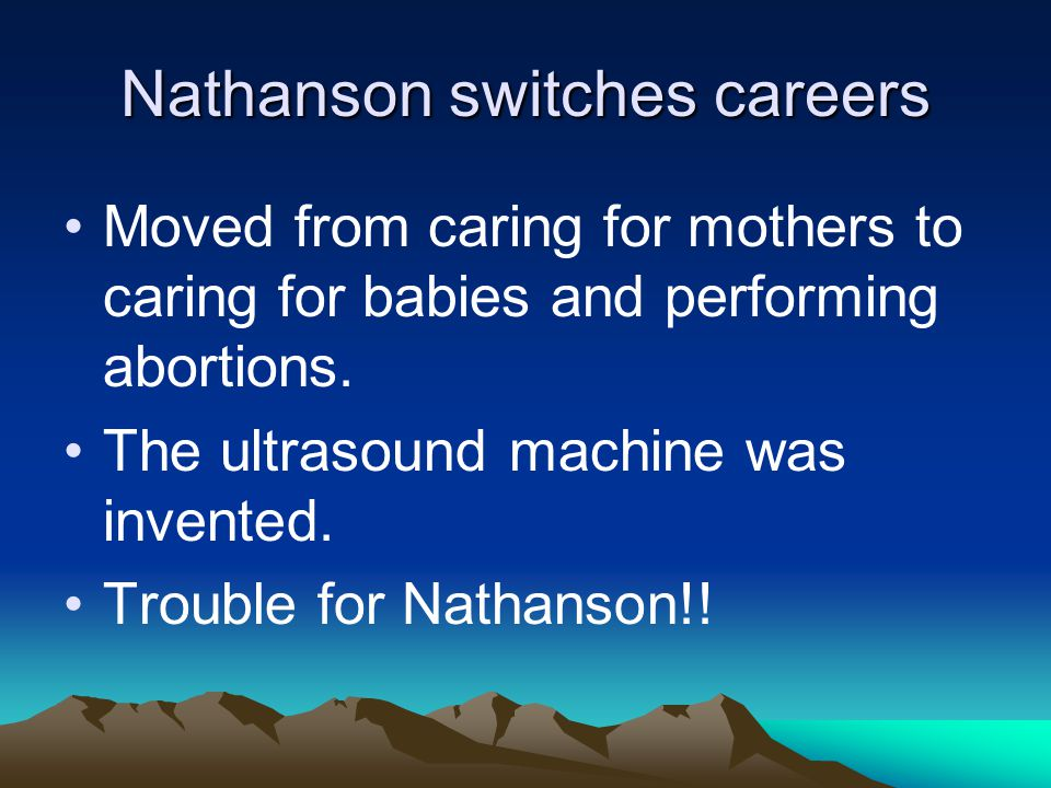 Nathanson switches careers Moved from caring for mothers to caring for babies and performing abortions.