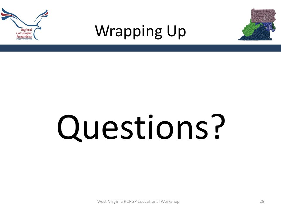 Wrapping Up 28 Questions? West Virginia RCPGP Educational Workshop