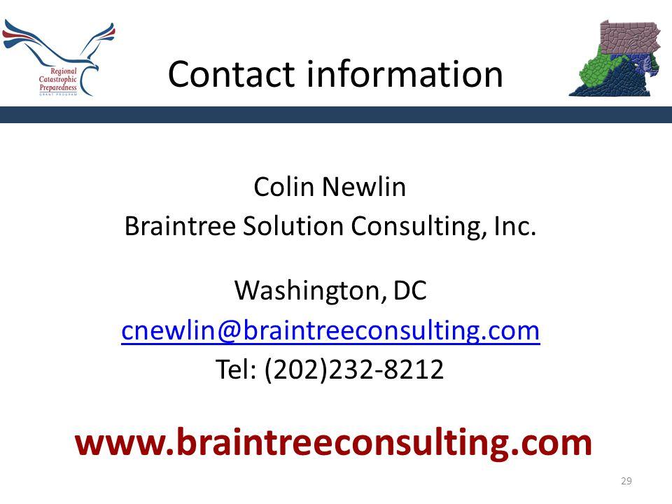 Contact information 29 Colin Newlin Braintree Solution Consulting, Inc. Washington, DC cnewlin@braintreeconsulting.com Tel: (202)232-8212 www.braintre
