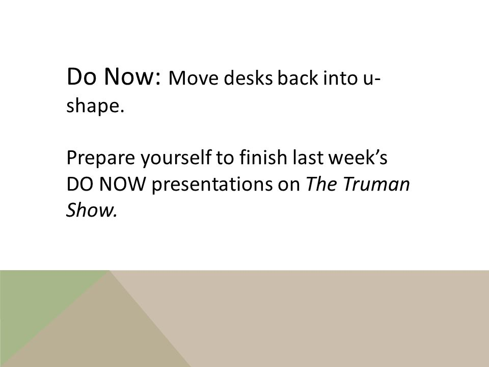 Do Now: The Truman Show 1. How is The Truman Show about epistemology.