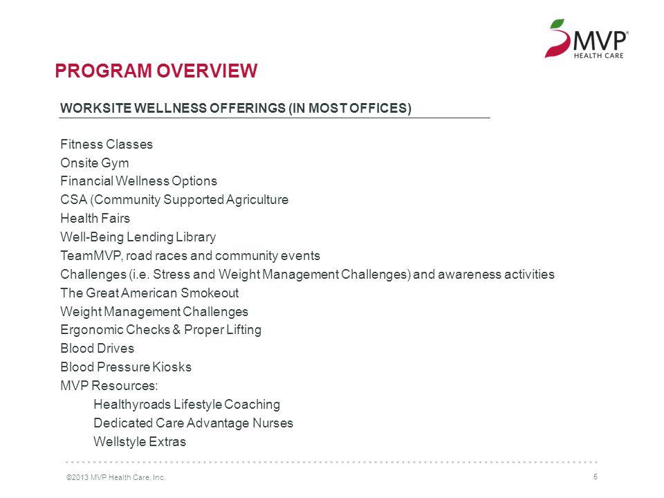 ©2013 MVP Health Care, Inc.6 BENEFITS TO YOU.