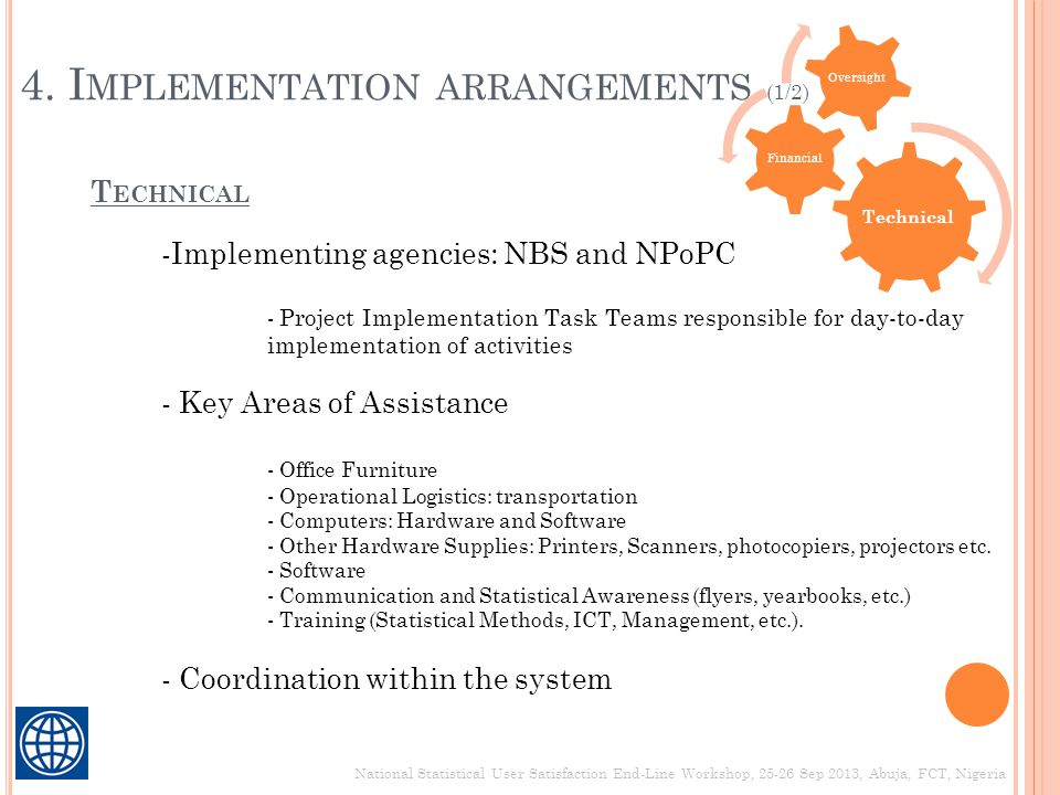 Technical Financial Oversight 4. I MPLEMENTATION ARRANGEMENTS (1/2) -Implementing agencies: NBS and NPoPC - Project Implementation Task Teams responsi
