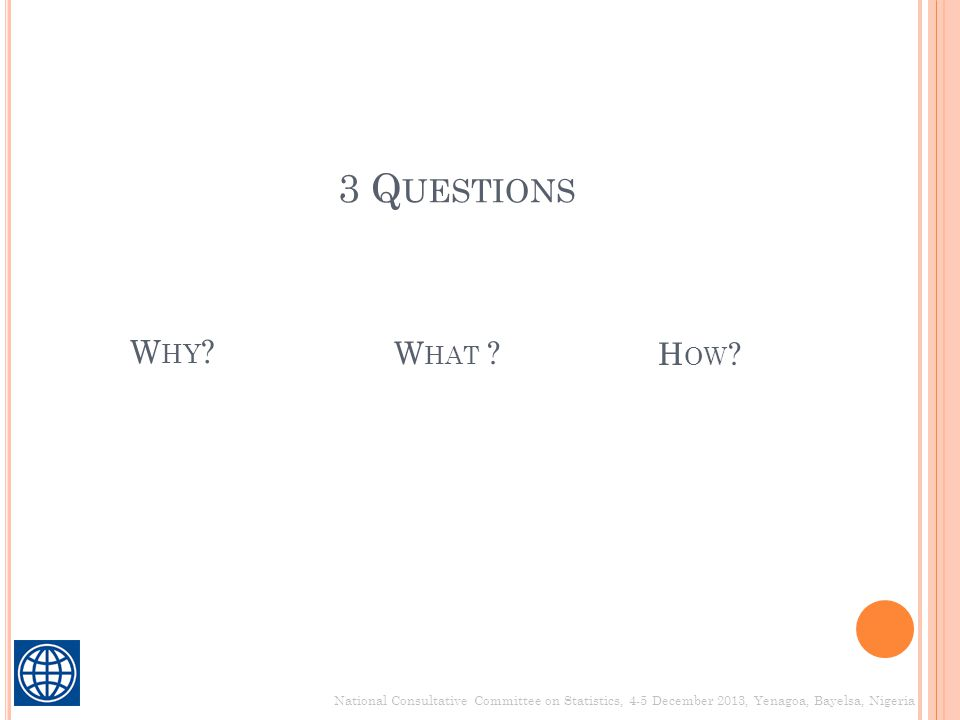 W HY 3 Q UESTIONS W HAT H OW