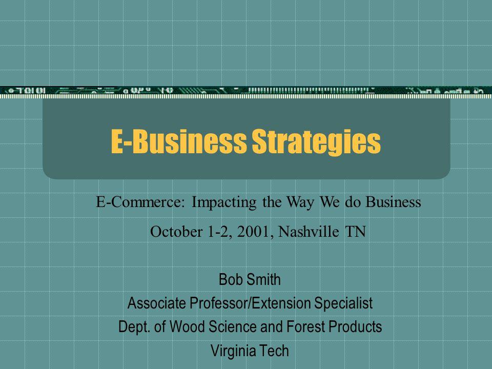 E-Business Strategies Bob Smith Associate Professor/Extension Specialist Dept.