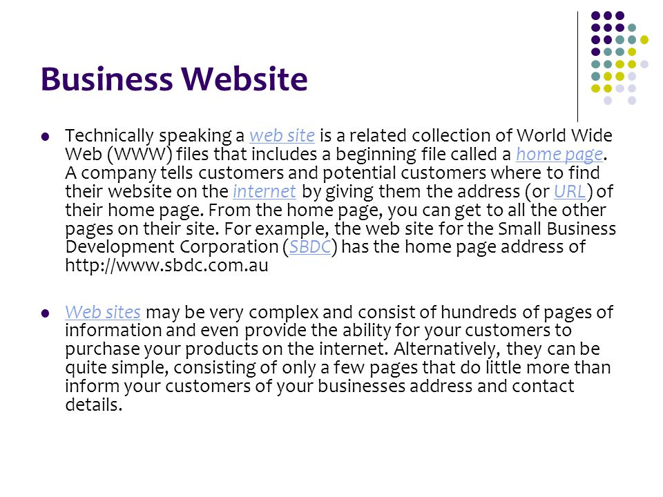 Business Website Technically speaking a web site is a related collection of World Wide Web (WWW) files that includes a beginning file called a home pa