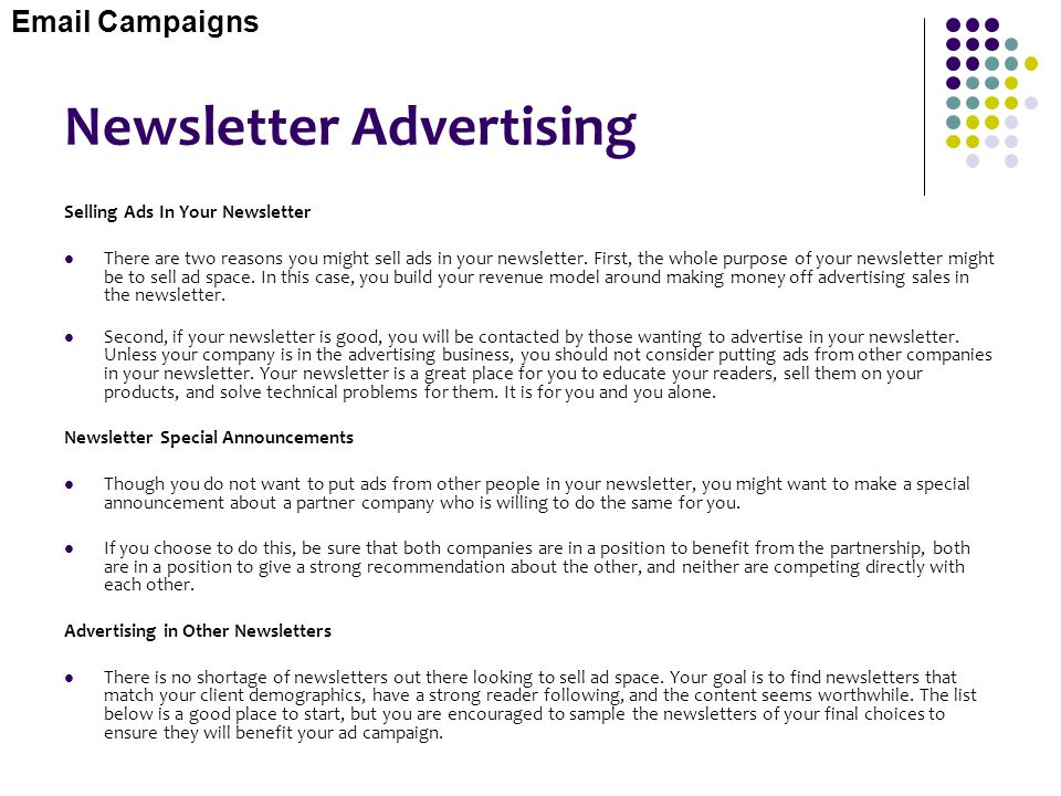 Newsletter Advertising Selling Ads In Your Newsletter There are two reasons you might sell ads in your newsletter. First, the whole purpose of your ne