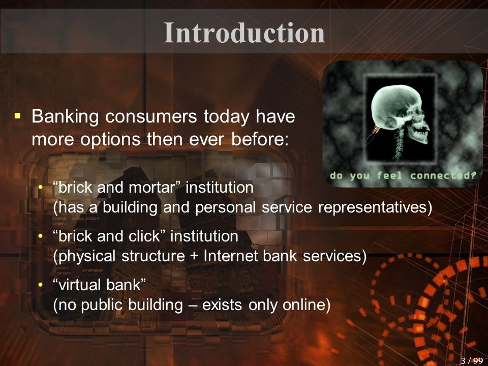 2 / 99 Outline Introduction to e-Banking  What is an e-Bank and why to do e-Banking  Some facts about e-Banking Bankers' Point of View  E-Bank soft